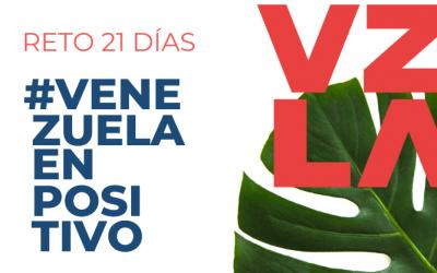 Reto 21 días #VenezuelaEnPositivo