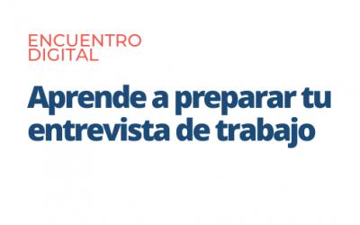 |Encuentro digital| «Aprende a preparar tu entrevista de trabajo»