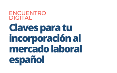 |Encuentro Digital| Claves para tu incorporación al mercado laboral español